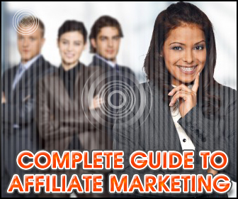 Click here for The Complete Guide To Affiliate Marketing